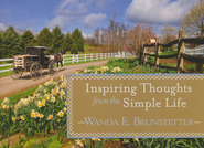 Inspiring Thoughts from the Simple Life  -     By: Wanda E. Brunstetter