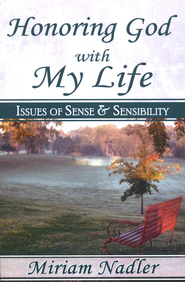 Honoring God With My Life: Issues of Sense & Sensibility  -     By: Miriam Nadler