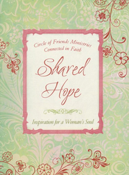 Shared Hope: Inspiration for a Woman's Soul  -     By: Circle of Friends Ministries
