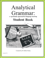 Analytical Grammar Workbook Student Book   -              By: R. Robin Finley