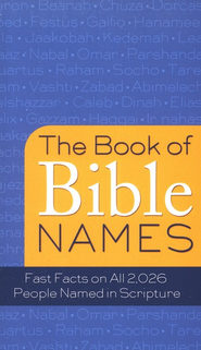 Book of Bible Names: Fast Facts on All 2,026 People Named in Scripture  -     By: Pamela McQuade