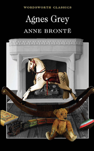 Agnes Grey  -              By: Anne Bronte