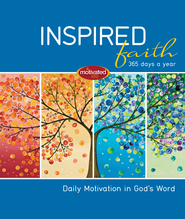 Inspired Faith: 365 Days a Year: Daily Motivation in God's Word - eBook  -