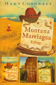 Montana Marriages Trilogy  -              By: Mary Connealy