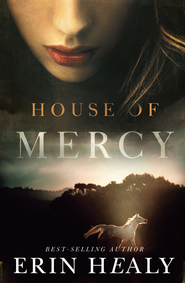 House of Mercy - eBook  -     By: Erin Healy