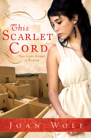 This Scarlet Cord: The Love Story of Rahab - eBook  -     By: Joan Wolf