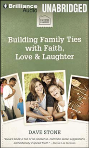 Building Family Ties with Faith, Love, & Laughter - unabridged audiobook on MP3  -              By: Dave Stone
