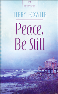 Peace, Be Still  -              By: Terry Fowler