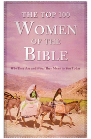 The Top 100 Women of the Bible  -     By: Pamela McQuade