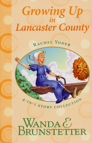 Rachel Yoder Story Collection 2-Growing Up: Four Stories in One  -     By: Wanda E. Brunstetter
