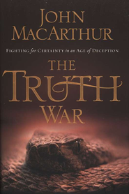 The Truth War: Fighting for Certainty in an Age of Deception (slightly imperfect)  -     By: John MacArthur