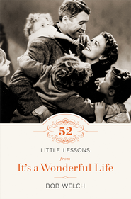 52 Little Lessons from It's a Wonderful Life - eBook  -     By: Bob Welch