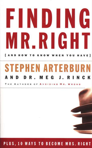 Finding Mr. Right   -     By: Stephen Arterburn, Dr. Meg J. Rinck