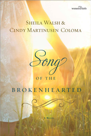 Song of the Brokenhearted - eBook  -     By: Sheila Walsh, Cindy Coloma
