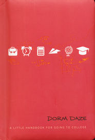 Dorm Daze: A Little Handbook For Going to College - Slightly Imperfect  -