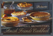 Wanda E. Brunstetter's Amish Friends Cookbook: Desserts  -              By: Wanda E. Brunstetter