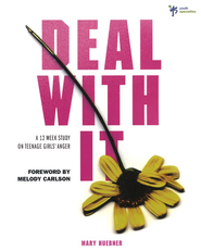 Deal With It: A 12 Week Study on Teenage Girls' Anger - eBook  -     By: Mary Huebner