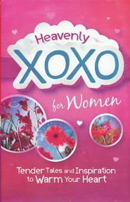 Heavenly XOXO for Women: Tender Tales and Inspiration to Warm Your Heart  -