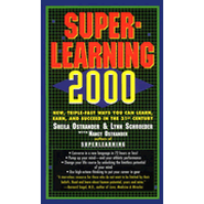 Superlearning 2000: New Triple Fast Ways You Can Learn, Earn, and Succeed in the 21st Century - eBook  -     By: Sheila Ostrander, Lynn Schroeder