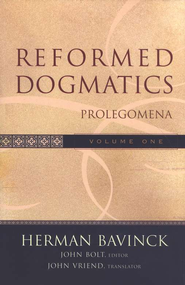 Reformed Dogmatics, Volume 1: Prolegomena   -     By: Herman Bavinck