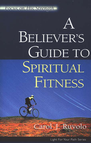 A Believer's Guide to Spiritual Fitness: Focus on His Strength  -     By: Carol J. Ruvolo