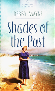 Shades of the Past   -              By: Debby Mayne