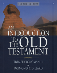 Introduction to the Old Testament, Second Edition  -              By: Tremper Longman III, Raymond B. Dillard