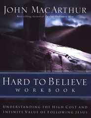 Hard To Believe Workbook  -              By: John MacArthur