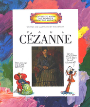 Getting to Know the World's Greatest Artists: Paul Cezanne   -