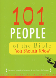 101 People of the Bible You Should Know   -     By: Christopher D. Hudson