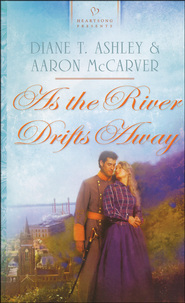 As the River Drifts Away   -              By: Diane T. Ashley, Aaron McCarver