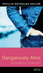 Dangerously Alice - eBook  -     By: Phyllis Reynolds Naylor