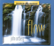 Flow - Audiobook on CD  -     By: John Ortberg