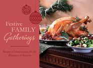 Festive Family Gatherings: Recipes & Inspiration for the Happiest of Seasons  -