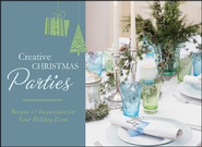 Creative Christmas Parties: Recipes & Inspiration for Your Holiday Event  -