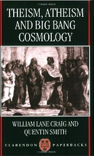 Theism, Atheism, and Big Bang Cosmology   -     By: William Lane Craig, Quentin Smith