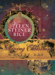 Living Christmas Every Day  -     By: Helen Steiner Rice