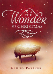 The Wonder of Christmas   -              By: Daniel Partner