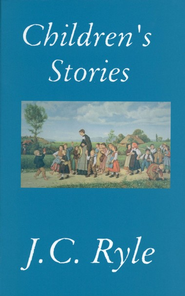 Children's Stories by J.C. Ryle     -     By: J.C. Ryle
