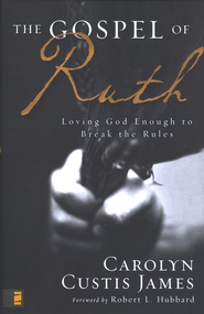 The Gospel of Ruth: Loving God Enough to Break the   Rules - Slightly Imperfect  -