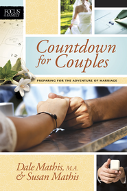 Countdown for Couples: Preparing for the Adventure of Marriage - eBook  -     By: Dale Mathis, Susan Mathis