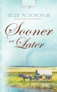 Sooner Or Later - eBook  -     By: Vickie McDonough
