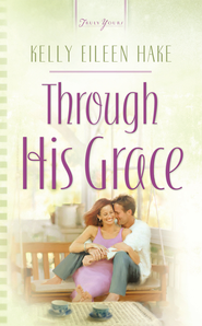 Through His Grace - eBook  -     By: Kelly Eileen Hake