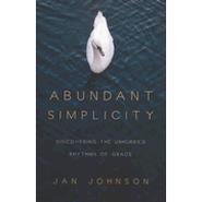 Abundant Simplicity: Discovering the Unhurried Rhythms of Grace - eBook  -     By: Jan Johnson