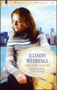 Illinois Weddings  -              By: Becky Melby, Cathy Wienke