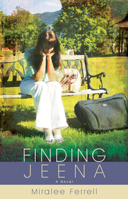 Finding Jeena: A Novel - eBook  -     By: Miralee Ferrell