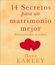 14 Secretos para un Matrimonio Mejor  (14 Secrets to a Better Marriage)  -     By: Dave Earley