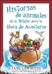 Historias de Animales de la Biblia para la Hora de Acostarse  (Bible Animal Stories for Bedtime)  -     By: Jane Landreth