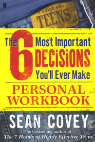 6 Most Important Decisions You'll Ever Make Personal Workbook  -     By: Sean Covey