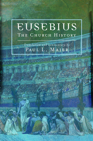Eusebius: The Church History - eBook  -     Edited By: Paul L. Maier     By: Eusebius
